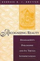 Recognizing reality Dharmakīrti's philosophy and its Tibetan interpretations