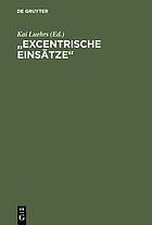"""""""Excentrische Einsätze"""" : Studien und Essays zum Werk Heimito von Doderers"""