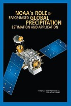 NOAA's role in space-based global precipitation estimation and application