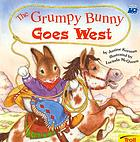 The grumpy bunny goes West