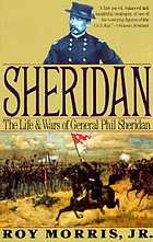 Sheridan : the life and wars of General Phil Sheridan