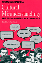 Cultural misunderstandings : the French-American experience