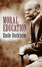 Moral education; a study in the theory and application of the sociology of education