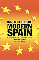 Institutions of modern Spain : a political and economic guideInstitutions of modern Spain