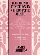 Harmonic function in chromatic music : a renewed dualist theory and an account of its precedents