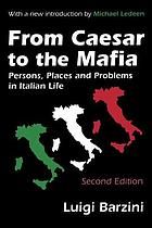 From Caesar to the Mafia : persons, places, and problems in Italian life