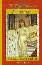 Anastasia, the last Grand Duchess