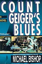 Count Geiger's blues : a comedy