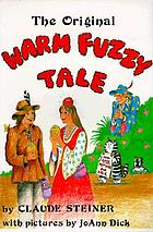 The original Warm Fuzzy tale : a fairytale