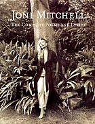 Joni Mitchell : the complete poems and lyrics