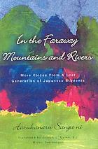 In the far away mountains and rivers = Harukanaru sanga ni : writings of the University of Tokyo students