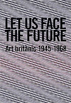 Let us face the future : art britànic 1945-1968