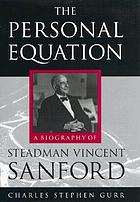 The personal equation : a biography of Steadman Vincent Sanford