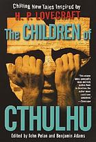 The children of Cthulhu : chilling new tales inspired by H.P. Lovecraft