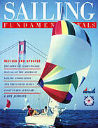 Sailing fundamentals : the official learn-to-sail manual of the American Sailing Association and the United States Coast Guard Auxiliary