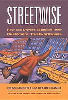 Streetwise : how taxi drivers establish their customers' trustworthiness