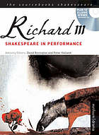 The tragedy of Richard the Third : with the landing of Earl Richmond and the battle at Bosworth Field