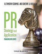 PR strategy and application : managing influence