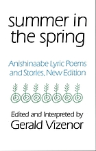 Summer in the spring Anishinaabe lyric poems and stories