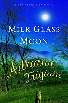 Milk glass moon : a Big Stone Gap novel