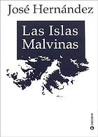 Las Islas Malvinas; lo que escribió Hernández en 1869 respecto a este territorio argentino y las noticias que acerca de su viaje a las islas le comunicó Augusto Lasserre. Compilación, sumarios y notas de Joaquín Gil Guiñón
