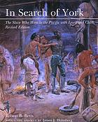 In search of York : the slave who went to the Pacific with Lewis and Clark