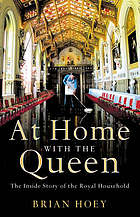 At home with the Queen : the inside story of the Royal Household