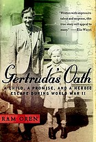 Gertruda's oath : a child, a promise, and a heroic escape during World War II