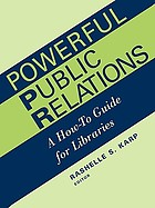 Powerful public relations a how-to guide for libraries