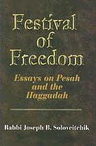 Festival of freedom : essays on Pesah and the Haggadah