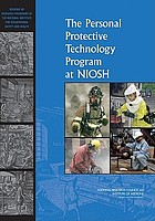 The personal protective technology program at NIOSH reviews of research programs of the National Institute for Occupational Safety and Health