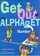 Get out of the alphabet, Number 2! : wacky Wednesday puzzle poems