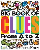 Big book of clues : from A to Z with lift-up flaps