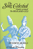 The Song Celestial, or, Bhagavad-Gîtâ (from the Mahâbhârata) ...
