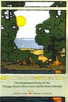 Moonlight in Duneland : the illustrated story of the Chicago South Shore and South Bend Railroad