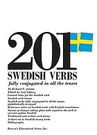 201 Swedish verbs fully conjugated in all the tenses : alphabetically arranged