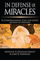 In defense of miracles : a comprehensive case for God's action in history