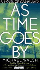 As time goes by : a novel of Casablanca