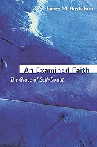 An examined faith : the grace of self-doubt