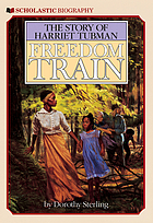 Freedom train; the story of Harriet Tubman
