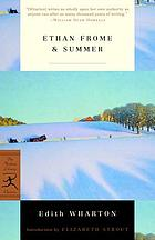 Ethan Frome ; & Summer