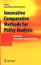 Innovative comparative methods for policy analysis : beyond the quantitative-qualitative divide