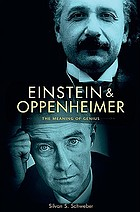 Einstein and Oppenheimer the meaning of genius