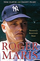 Roger Maris : baseball's reluctant hero