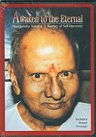 Awaken to the eternal Nisargadatta Maharaj : a journey of self-discovery