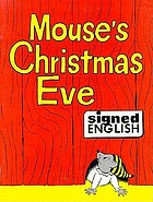 Mouse's Christmas eve : in signed English
