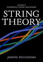 String theory, Volume 2, Superstring theory and beyond