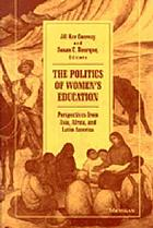The Politics of women's education : perspectives from Asia, Africa, and Latin America