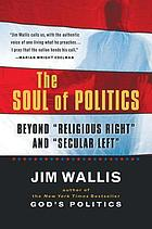 "The soul of politics : beyond ""Religious right"" and ""Secular left"""