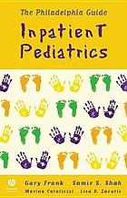 The Philadelphia guide : inpatient pediatrics